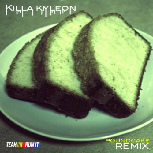 KILLA KYLEON - POUND CAKE (REMIX)