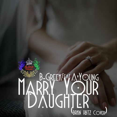 BRKN RBTZ - Marry Your Daughter (Cover Featuring A'Young Rafael)