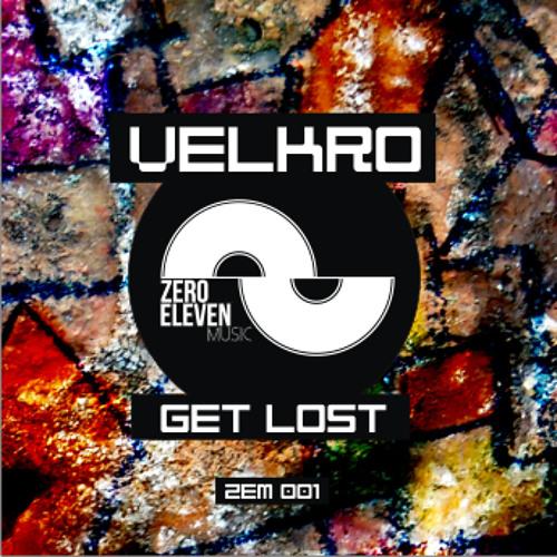 Velkro - Get Lost (Original Mix) OUT NOW!!!
