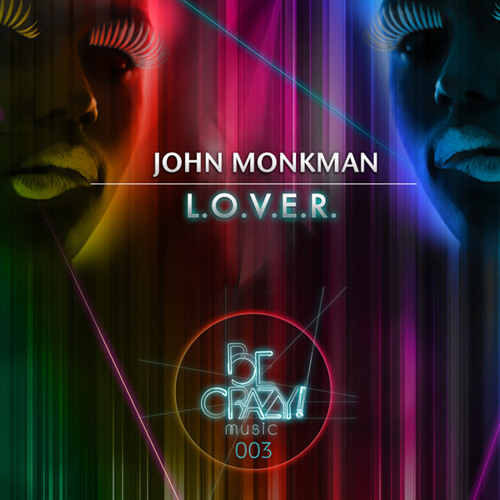 John Monkman - L.O.V.E.R ( OUT NOW on Beatport and ITunes)