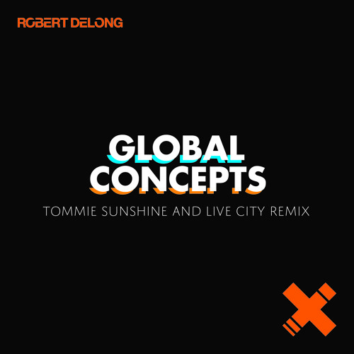 Global Concepts - Tommie Sunshine & Live City Remix