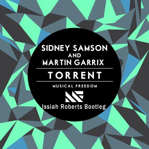 Sidney Samson & Martin Garrix - Torrent (Issiah Roberts Trap Bootleg) Prev