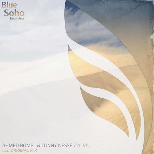 Ahmed Romel & Tonny Nesse - Alva [Blue Soho Recordings] *Future Favorite on ASOT632*