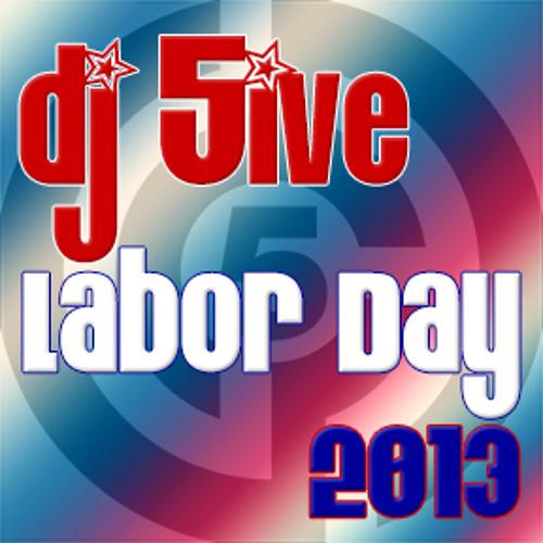 dj 5ive Labor Day 2013