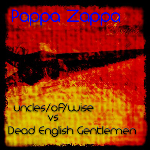 Dead English Gentlemen - Pappa Zappa (Moombah-matic Mix)