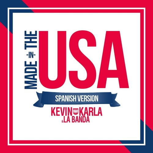 Made In The USA (spanish version)- Kevin Karla & La Banda