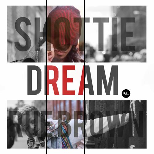 Shottie - Dream (feat. Rue Brown) / Black Roses II