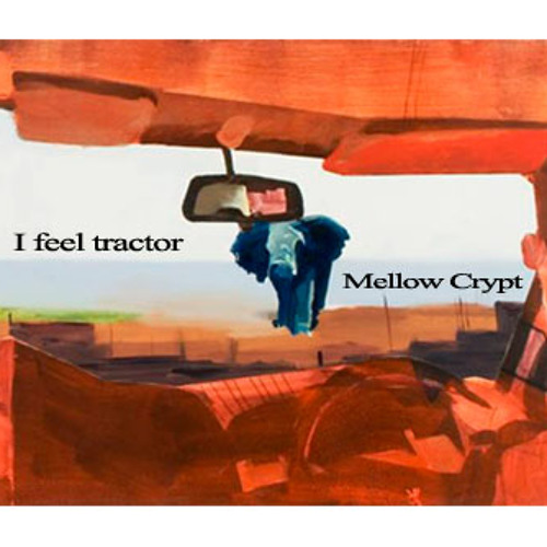 I Feel Tractor - North Dakota (from the album 'Mellow Crypt' [GB-10])