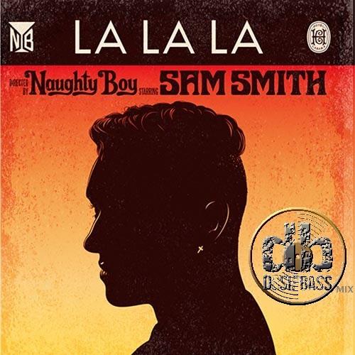 Naughty Boy - La La La (Dosipbass Mix)