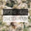 MMOTHS - Heart (CRÆTION Remix)