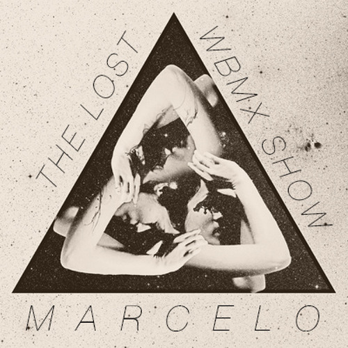 MARCELO ★ THE LOST W.B.M.X. SHOW