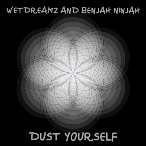Dust Yourself ft. Wetdreamz