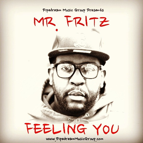 Mr. Fritz - Feelin You (Prod. By J1K Of @TeamProU)