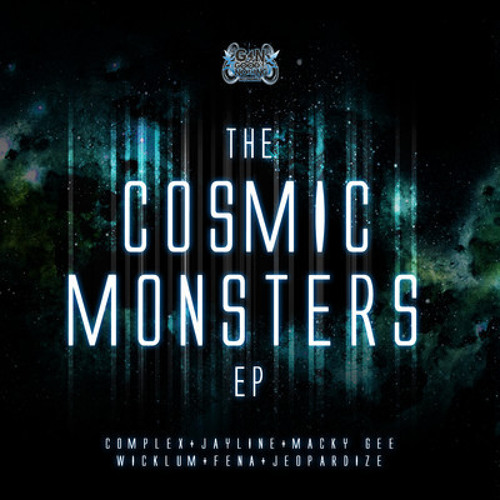 JAYLINE & COMPLEX - COSMIC MONSTERS (GOOD4NOTHING RECORDS)