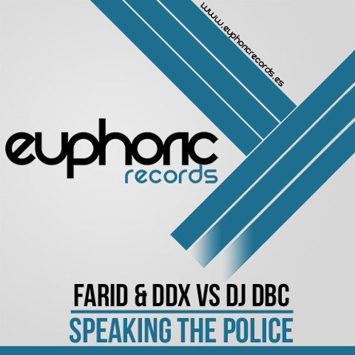 (EUPDI 057) FARID & DDX VS DJ DBC - SPEAK 2 THE POLICE (Ya a la venta) (Now on sale)