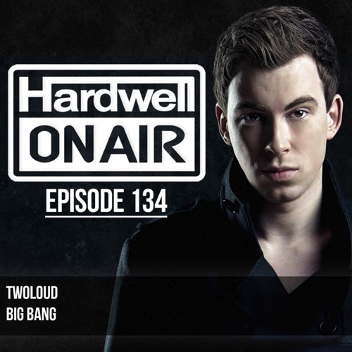 Hardwell supports Big Bang @ Hardwell On Air 134