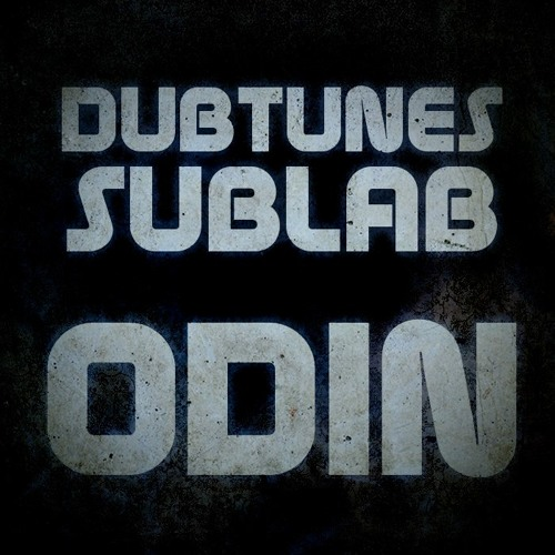 Dubtunes & Sublab - Odin (Original Mix)