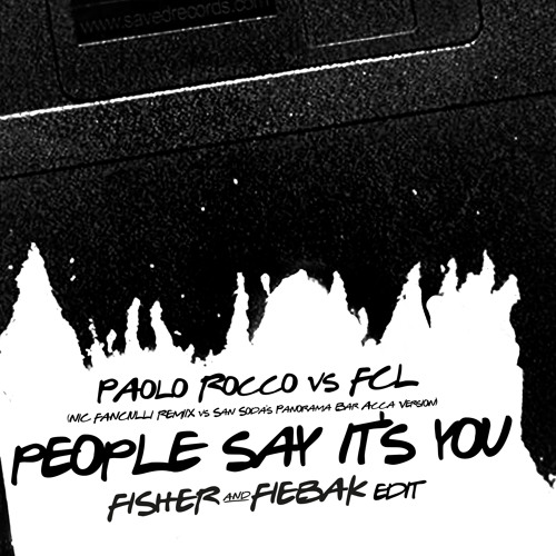 Paolo Rocco vs FCL - People say it's you - Fisher & Fiebak Edit