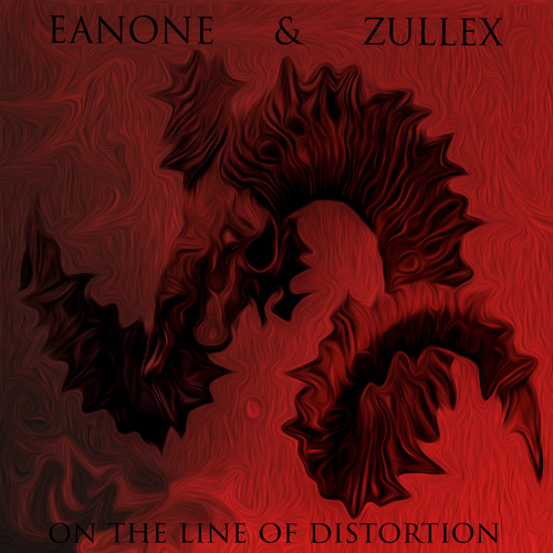 Eanone & Zullex - On The Line Of Distortion ((FREE DOWNLOAD))