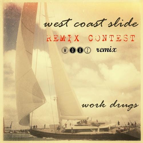 Work Drugs - West Coast Slide (MooZ Remix) // FREE DOWNLOAD //