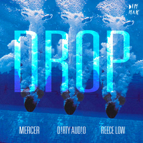 Drop by Mercer, D!RTY AUD!O & Reece Low