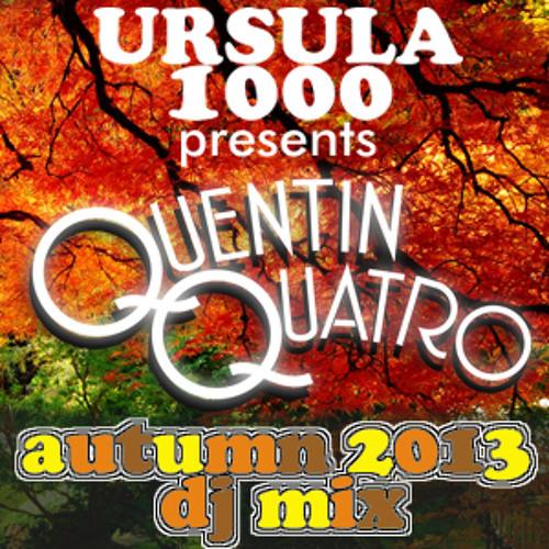 Ursula 1000 presents Quentin Quatro's Autumn Into Winter Mix