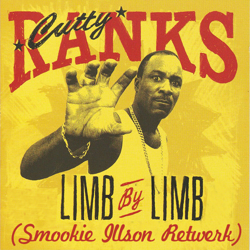 Cutty Ranks - Limb By Limb (Smookie Illson Retwerk)