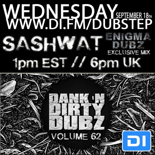 [DUBSTEP] Sashwat - Dank 'N' Dirty Dubz [Volume 62] (DI.FM Dubstep Channel)