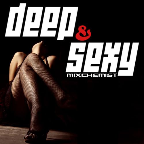 Deep & Sexy