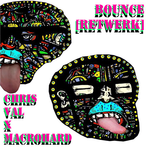 Bounce [Retwerk] - CHRIS VAL x MACROHARD - [LP] THIZZLE (MOOMBA+ RECORDS) - free DL