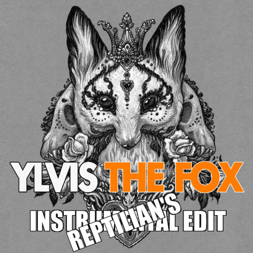 Ylvis - The Fox (Instrumental Remake Edited By Reptilianboy)