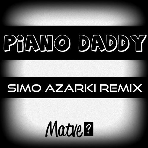Matvei - Piano Daddy (Simo Azarki Remix)