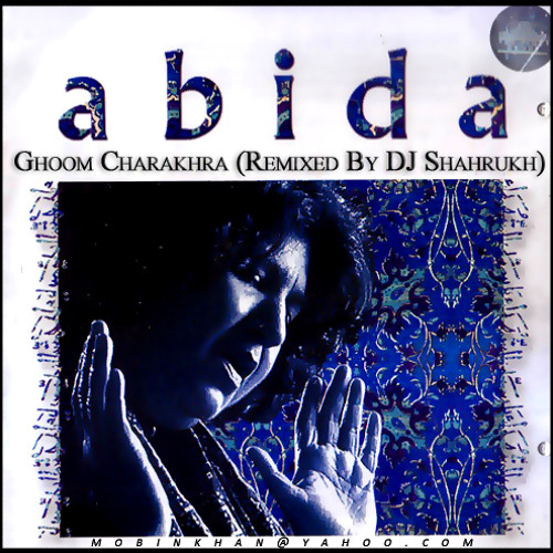 Ghoom Charakhra - Abida Parveen (Remixed By DJ Shahrukh)