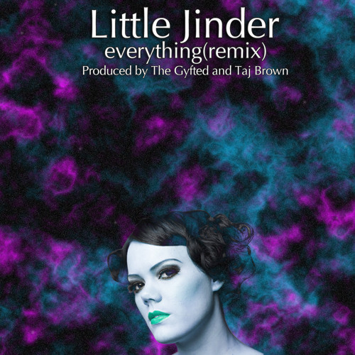 Little Jinder - Everything Remix (prod. By The Gyfted And Taj Brown)
