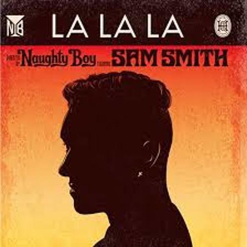 La La La Naughty Boy Ft Sam Smit