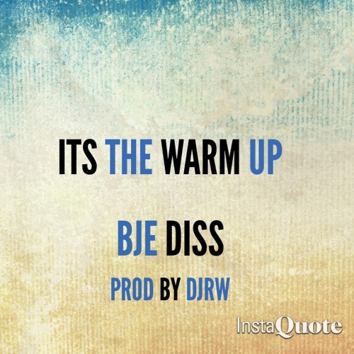 BJE Diss The Warm Up