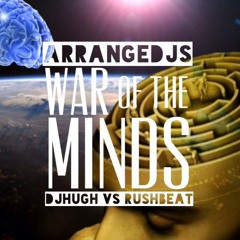 FREE DOWNLOAD!!!! War of the Minds - (DjHugh vs Rushbeat RMX)