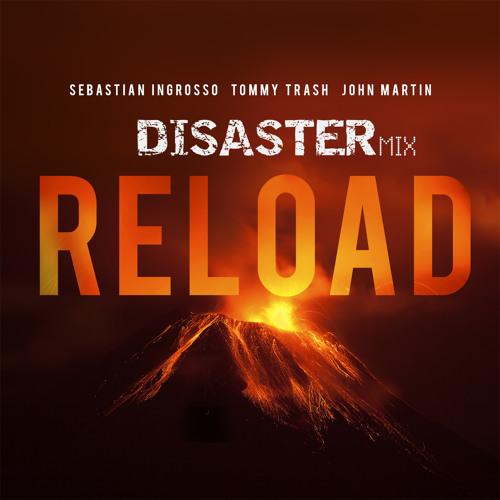 Sebastian Ingrosso,Tommy Trash -RELOAD (DISASTER MIX)