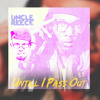 Uncle Reece - Until I Pass Out Instrumental (REMAKE)