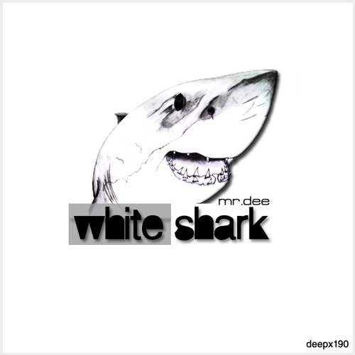 Mr.Dee - White Shark (Kirill Kinky Dirty Shark Remix) [deepx190]