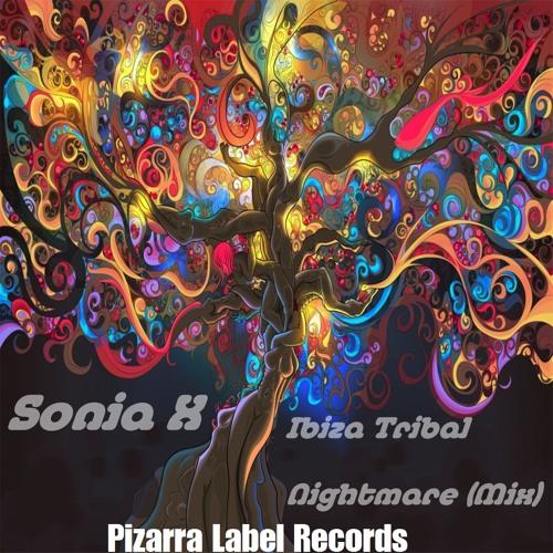 Sonia X - Ibiza Tribal Nightmare (Mix)