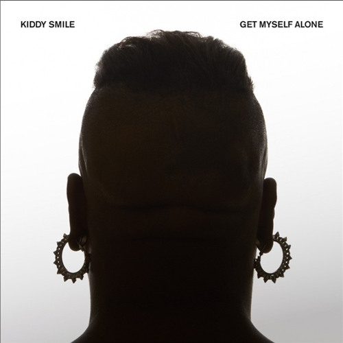 Kiddy Smile - Get Myself Alone ( Original Mix )
