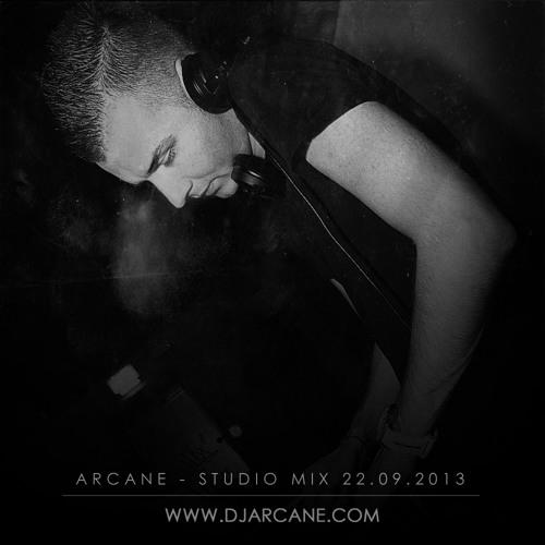 Arcane - Studio Mix (22.09.2013) /// www.djarcane.com