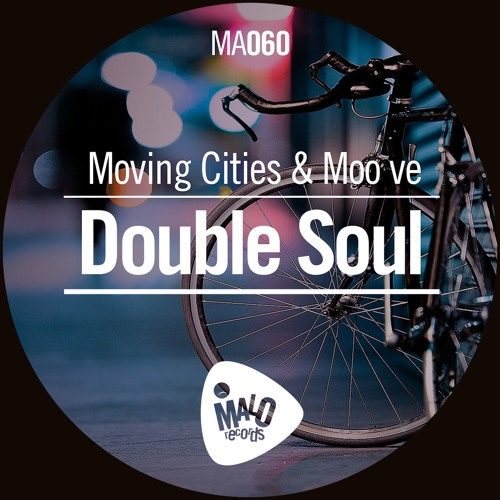 Moving Cities & Moo ve - Double Soul (Original Mix)