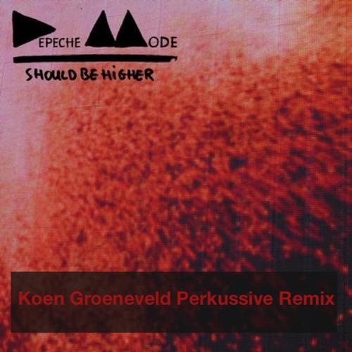 Depeche Mode - Should Be Higher - Koen Groeneveld Perkussive Remix