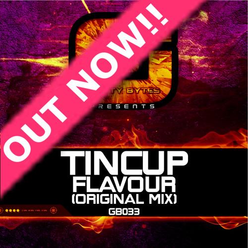 Tincup - Flavor (Original Mix) Out Now!