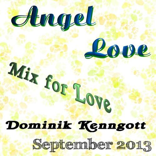 Angel Love Mixed By Dominik Kenngott
