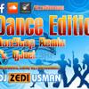 Dance Edition (Best Of Dj Joel 2013) Nonstop Remix - Dj Zedi Usman