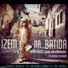 IZem Na Batida Mixtape 2013 (Live Set)