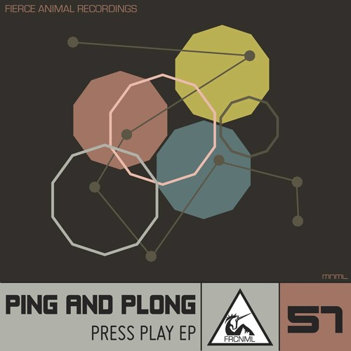 Ping and Plong - Press Play EP [Fierce Animals] Out Now!!!
